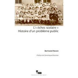 L'échec scolaire  Histoire d'un problème public