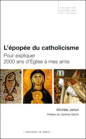 L'épopée du catholicisme  Pour expliquer 2000 ans d'Église à mes amis
