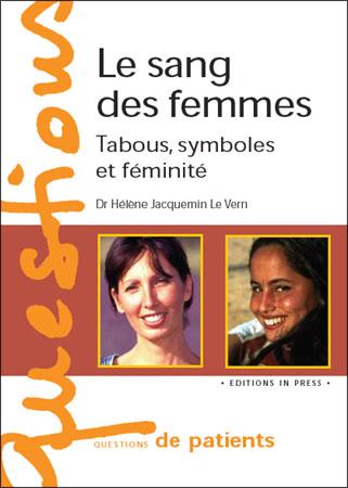 Le sang des femmes  Tabous, symboles et féminité