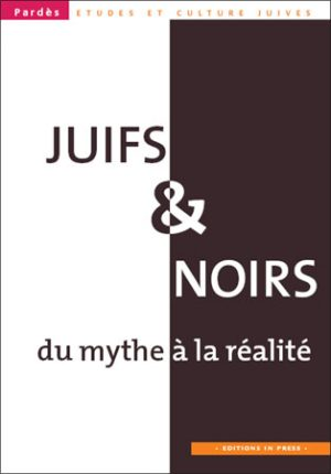 Pardès n°44 – Juifs et Noirs, du mythe à la réalité