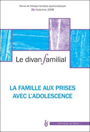 Le Divan familial n°21 – La famille aux prises avec l'adolescence