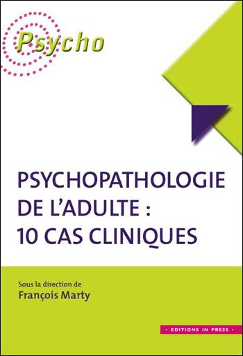 Psychopathologie de l'adulte : 10 cas cliniques