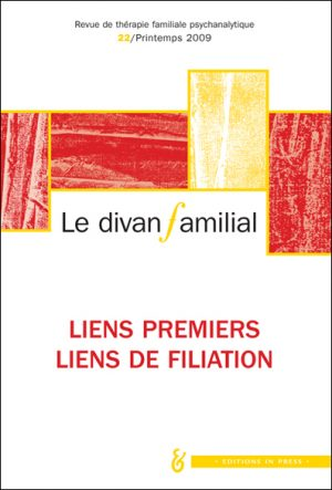 Le Divan familial n°22 – Liens premiers, liens de filiation