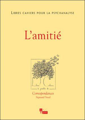 Libres cahiers pour la psychanalyse n°19 – L'Amitié