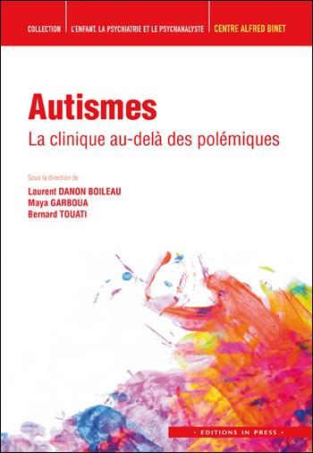 Autismes. La clinique au-delà des polémiques