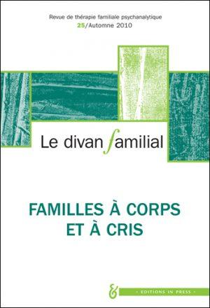 Le Divan familial n°25 – Familles à corps et à cris