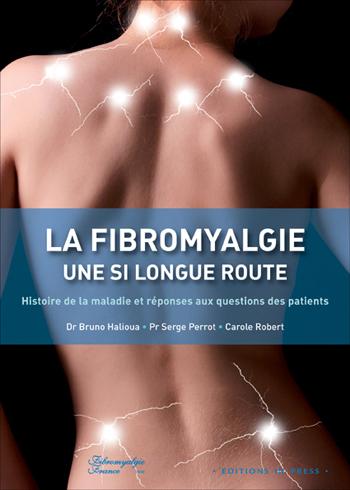 La fibromyalgie : une si longue route. Histoire de la maladie et réponses aux questions des patients