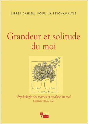Libres cahiers pour la psychanalyse n°24 – Grandeur et solitude du moi