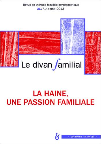 n°31 – La haine, une passion familiale