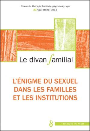 Le divan familial n°33 – L'énigme du sexuel dans les familles et les institutions