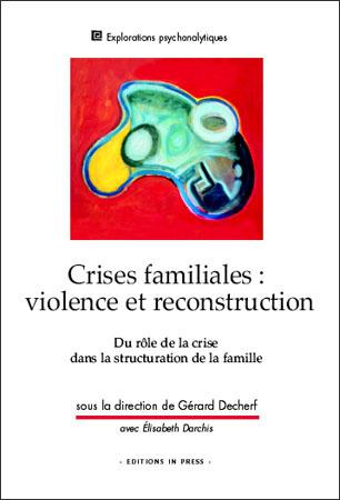 Crises familiales : violence et reconstruction