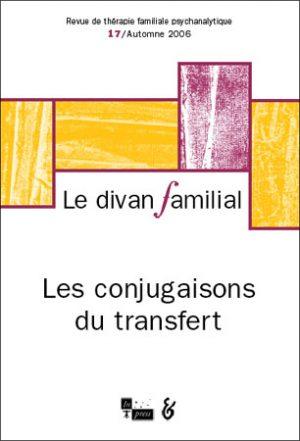 Le Divan familial n°17 – Les conjugaisons du transfert