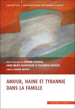 Amour, haine et tyrannie dans la famille