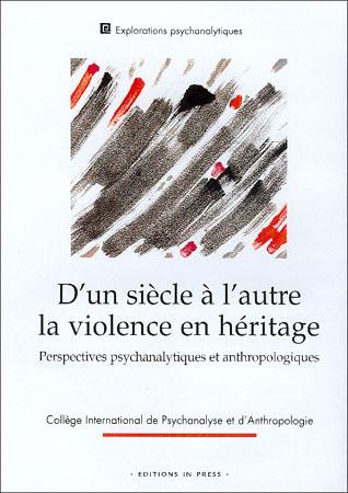 D'un siècle à l'autre, la violence en héritage