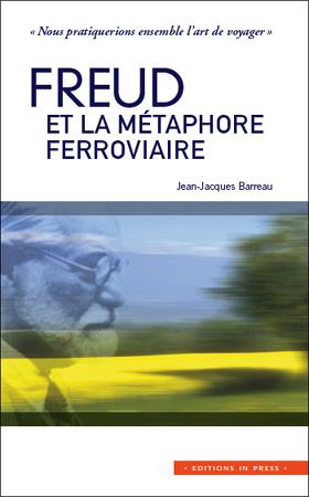 Freud et la métaphore ferroviaire