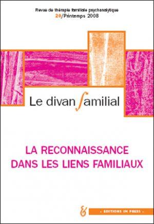 Le Divan familial n°20 – La reconnaissance dans les liens familiaux