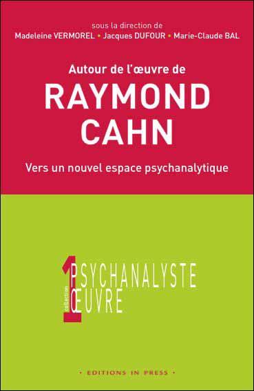 Autour de l'œuvre de Raymond Cahn