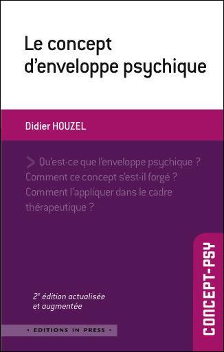 Le concept d'enveloppe psychique – 2e édition actualisée et augmentée