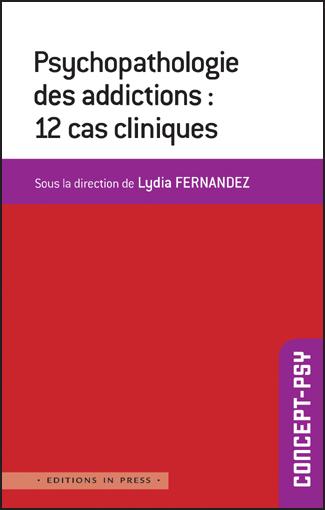 Psychopathologie des addictions : 12 cas cliniques
