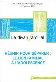 Le Divan familial n°27 – Réunir pour séparer : le lien familial à l'adolescence