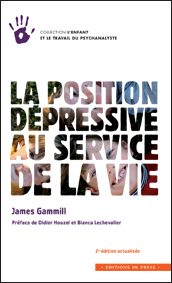 La position dépressive au service de la vie – 2e édition actualisée et augmentée