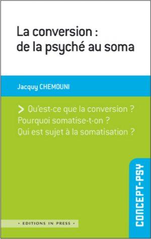 La conversion : de la psyché au soma