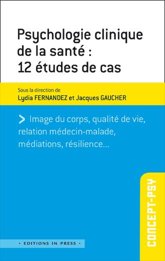Psychologie clinique de la santé : 12 études de cas