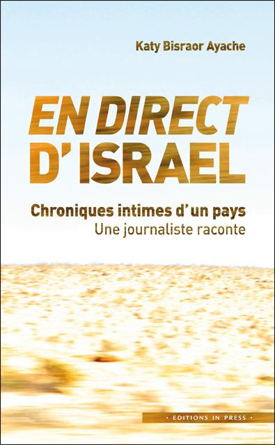 En direct d'Israël. Chroniques intimes d'un pays, une journaliste raconte