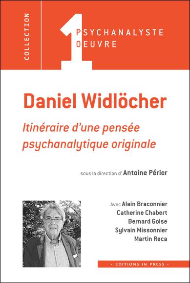 Daniel Widlöcher. Itinéraire d'une pensée psychanalytique