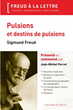 Pulsions et destins de pulsions – Sigmund Freud