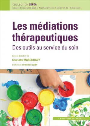 Les médiations thérapeutiques : Des outils au service du soin