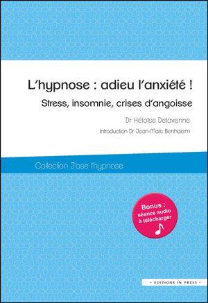 L'hypnose : adieu l'anxiété !