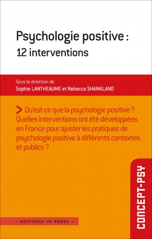 Psychologie positive : 12 interventions
