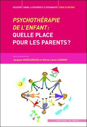 Psychothérapie de l'enfant : quelle place pour les parents ?