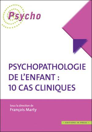 Psychopathologie de l'enfant : 10 cas cliniques