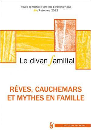 Le Divan familial n°29 – Rêves, cauchemars et mythes en famille