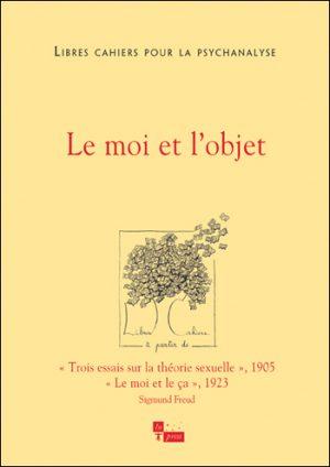 Libres cahiers pour la psychanalyse n°29 – Le moi et l'objet