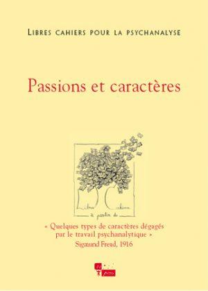 Libres cahiers pour la psychanalyse n°13 – Passions et caractères