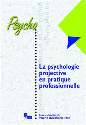 La psychologie projective en pratique professionnelle