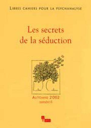 Libres cahiers pour la psychanalyse n° 6 – Les secrets de la séduction