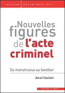 Nouvelles figures de l'acte criminel