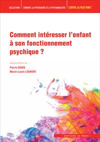Comment intéresser l'enfant à son fonctionnement psychique ?
