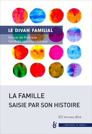 Le Divan familial n° 37 – La famille saisie par son histoire