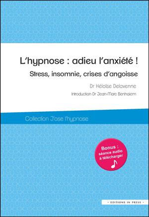 L'hypnose : adieu l'anxiété ! | Éditions in Press