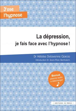 La dépression, je fais face avec l'hypnose !