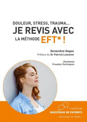 Douleur, stress, trauma… Je revis avec la méthode EFT* !