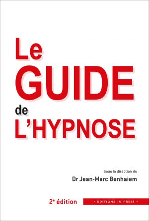 Le guide l'hypnose. 2e édition