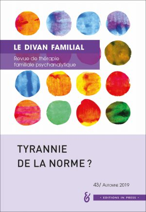Le Divan familial n° 43 – Tyrannie de la norme ?
