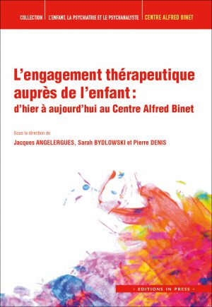 L'engagement thérapeutique auprès de l'enfant :  d'hier à aujourd'hui au Centre Alfred Binet