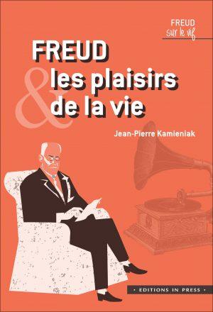 Freud et les plaisirs de la vie
